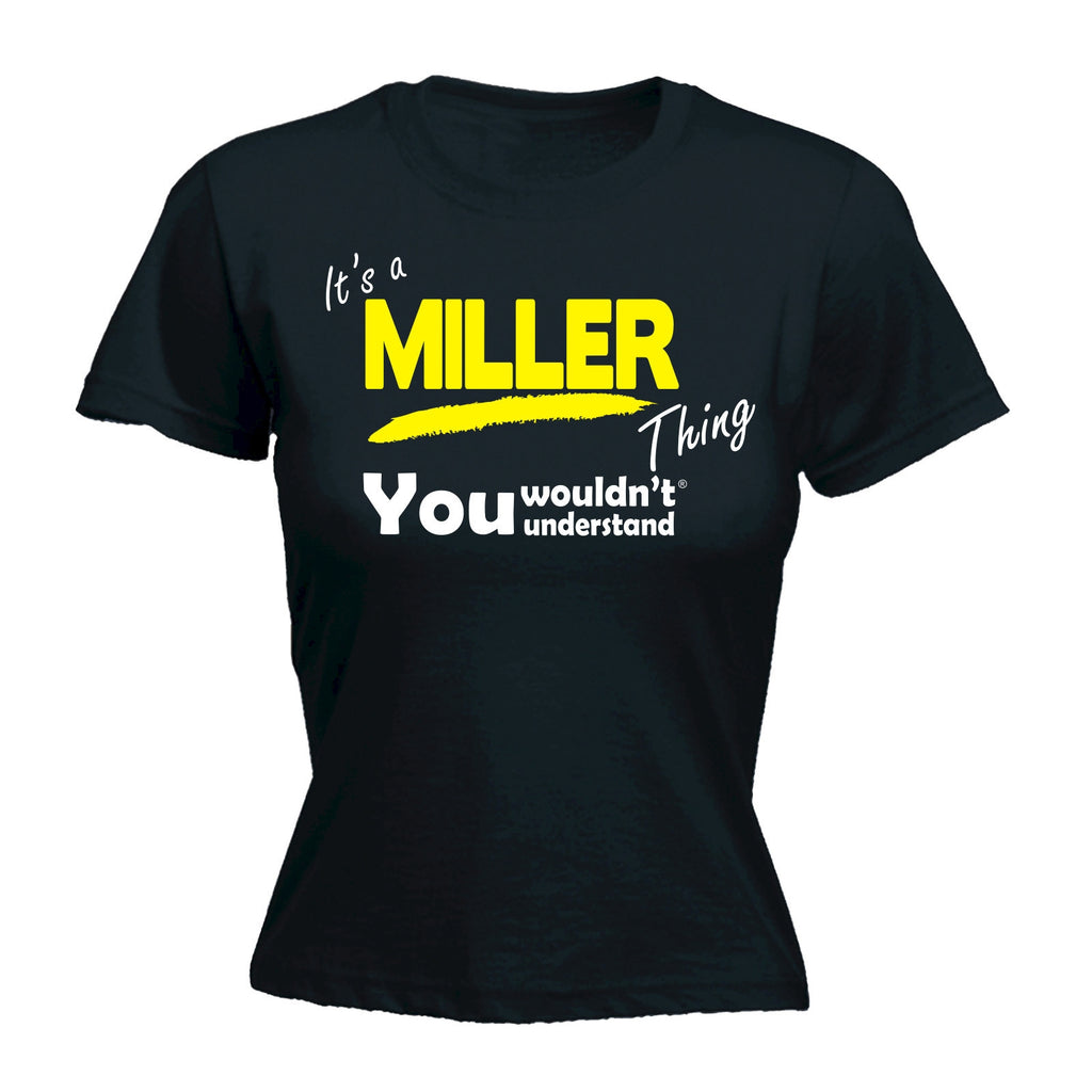 It's A Miller Thing You Wouldn't Understand - FITTED T-SHIRT