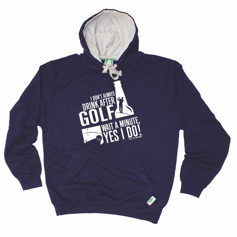 Out Of Bounds -   I Don't Always Drink After Golf Wait Yes I Do - HOODIE Funny