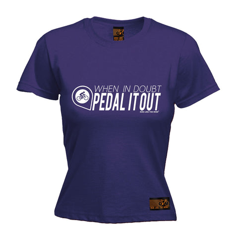 RLTW -  Women's When In Doubt Pedal It Out - FITTED TEE