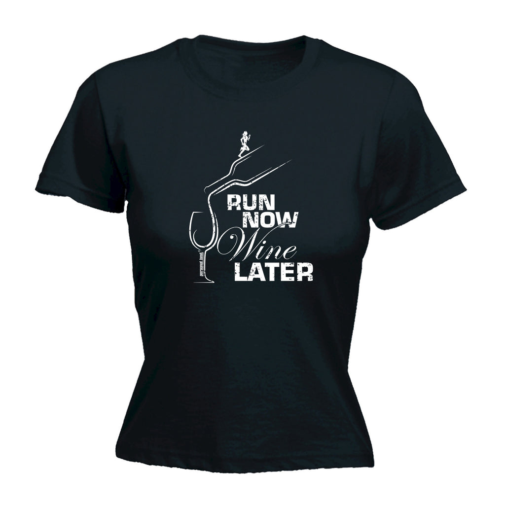 Personal Best Women's RUN NOW WINE LATER - FITTED T-SHIRT
