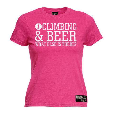 Adrenaline Addict Premium -  Women's Climbing & Beer ... What Else Is There ? - FITTED T-SHIRT