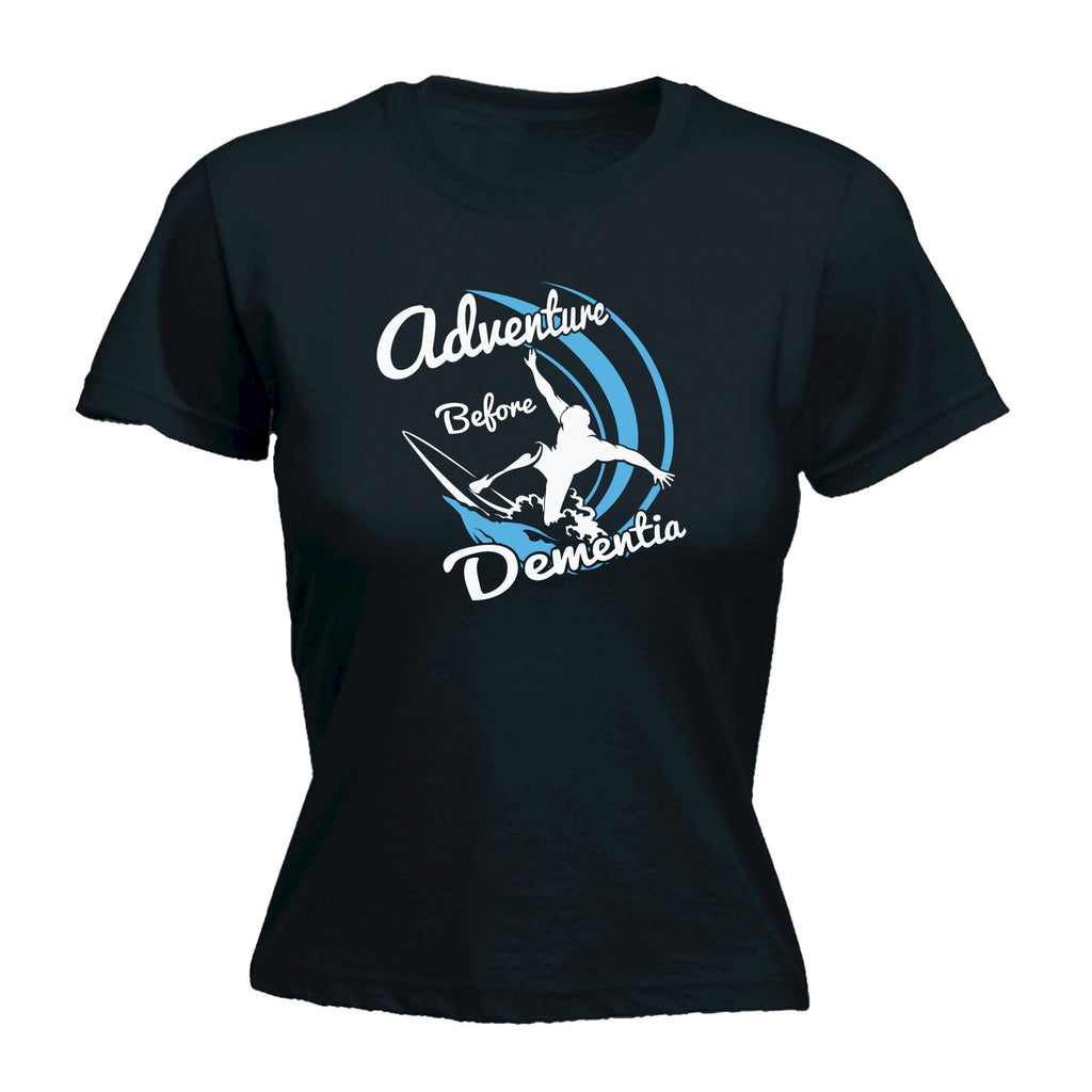Adventure Before Dementia ... Surf - FITTED T-SHIRT