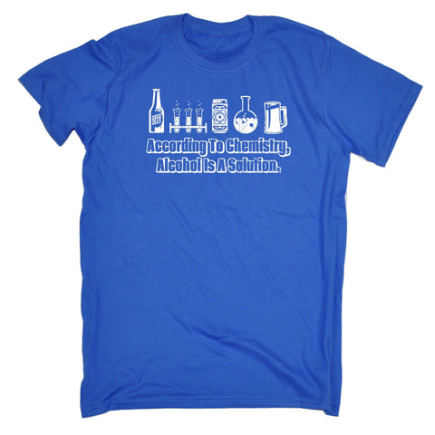 ACCORDING TO CHEMISTRY ALCOHOL IS A SOLUTION T-SHIRT - funny slogan tee