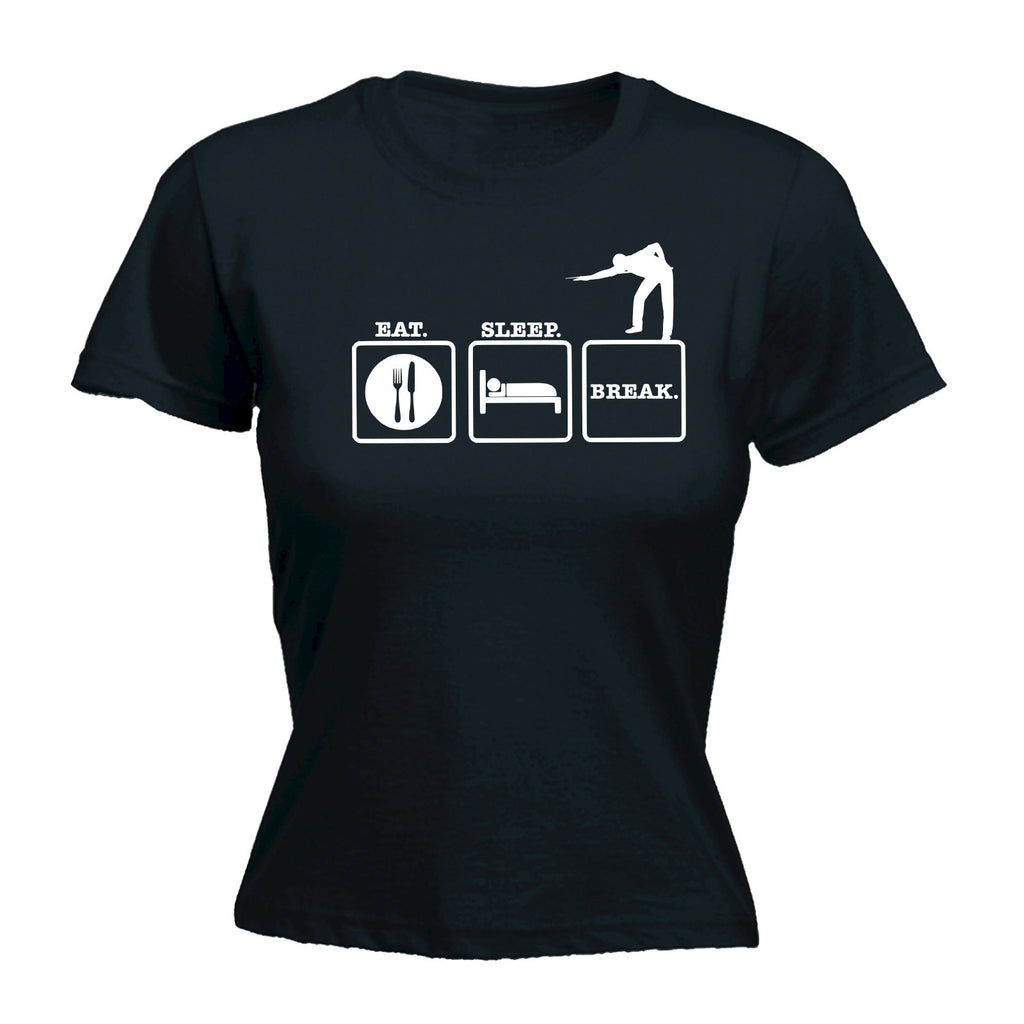 Eat Sleep Break ... Snooker Design - FITTED T-SHIRT