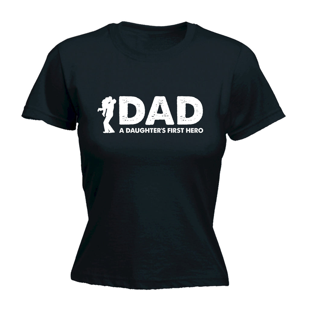 Dad A Daughter's First Hero - FITTED T-SHIRT