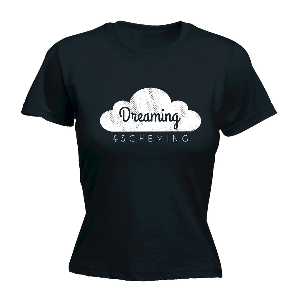 Women's DREAMING & SCHEMING - FITTED T-SHIRT