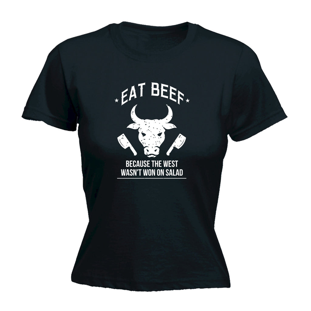 Women's EAT BEEF BECAUSE THE WEST WASN'T WON ON SALAD - FITTED T-SHIRT