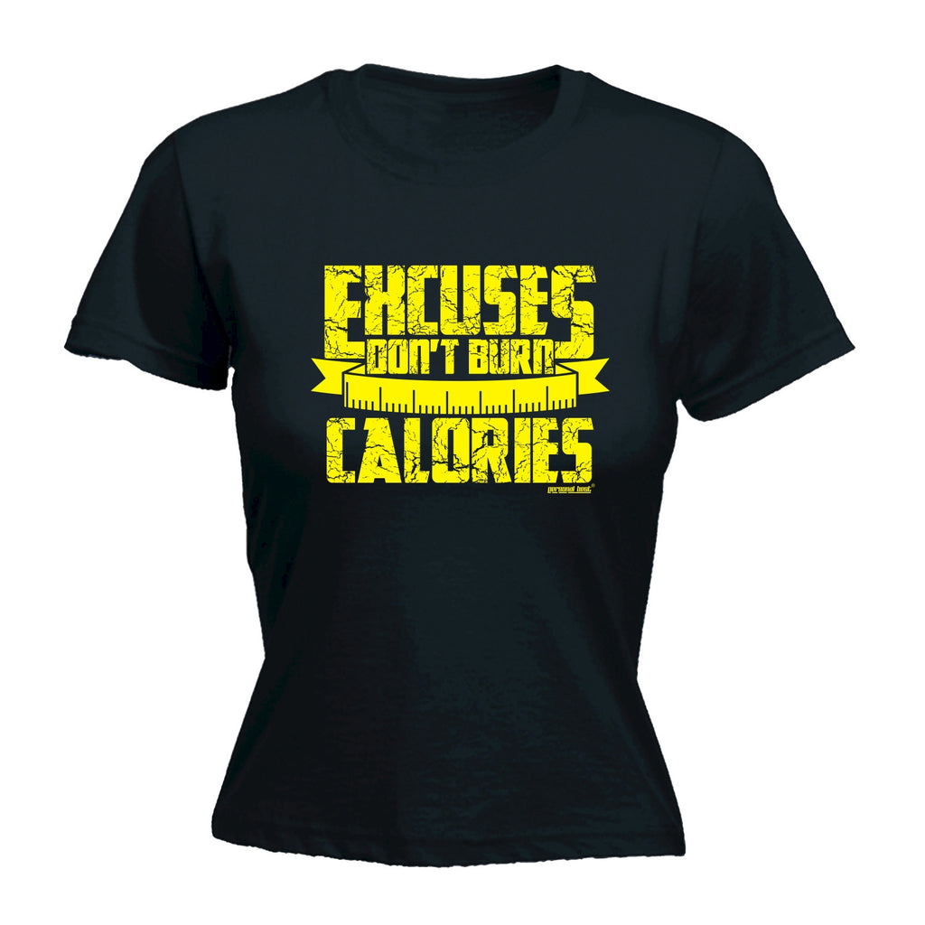 Personal Best Women's EXCUSES DON'T BURN CALORIES ... TAPE MEASURE DESIGN  - FITTED T-SHIRT