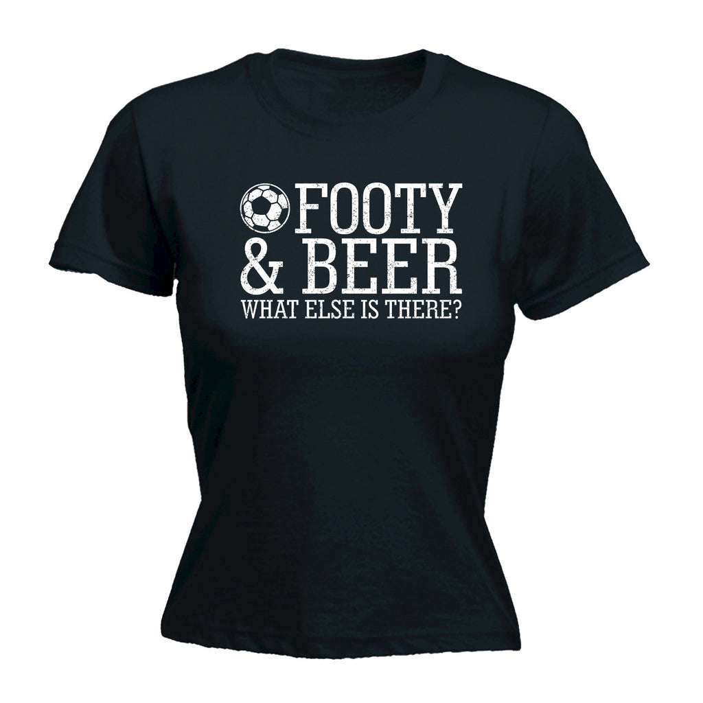 Women's Footy & Beer ... What Else Is There ? - FITTED T-SHIRT