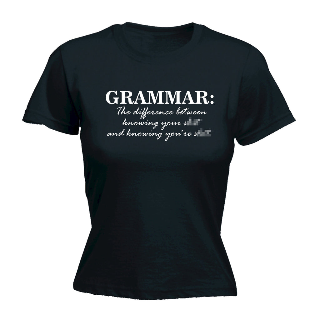 Grammar Knowing You're S*** - Women's FITTED T-SHIRT