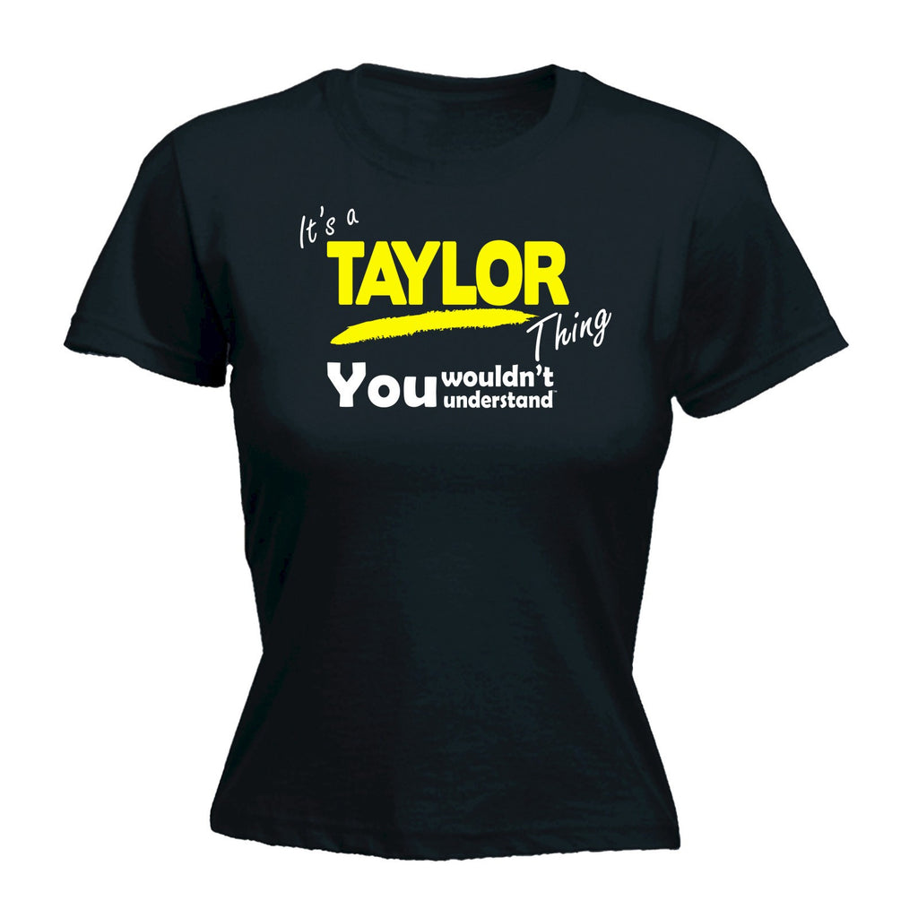 It's A Taylor Thing You Wouldn't Understand - FITTED T-SHIRT