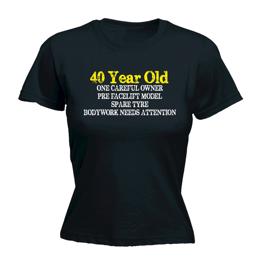 Women's 40 Year Old ... One Careful Owner - FITTED T-SHIRT