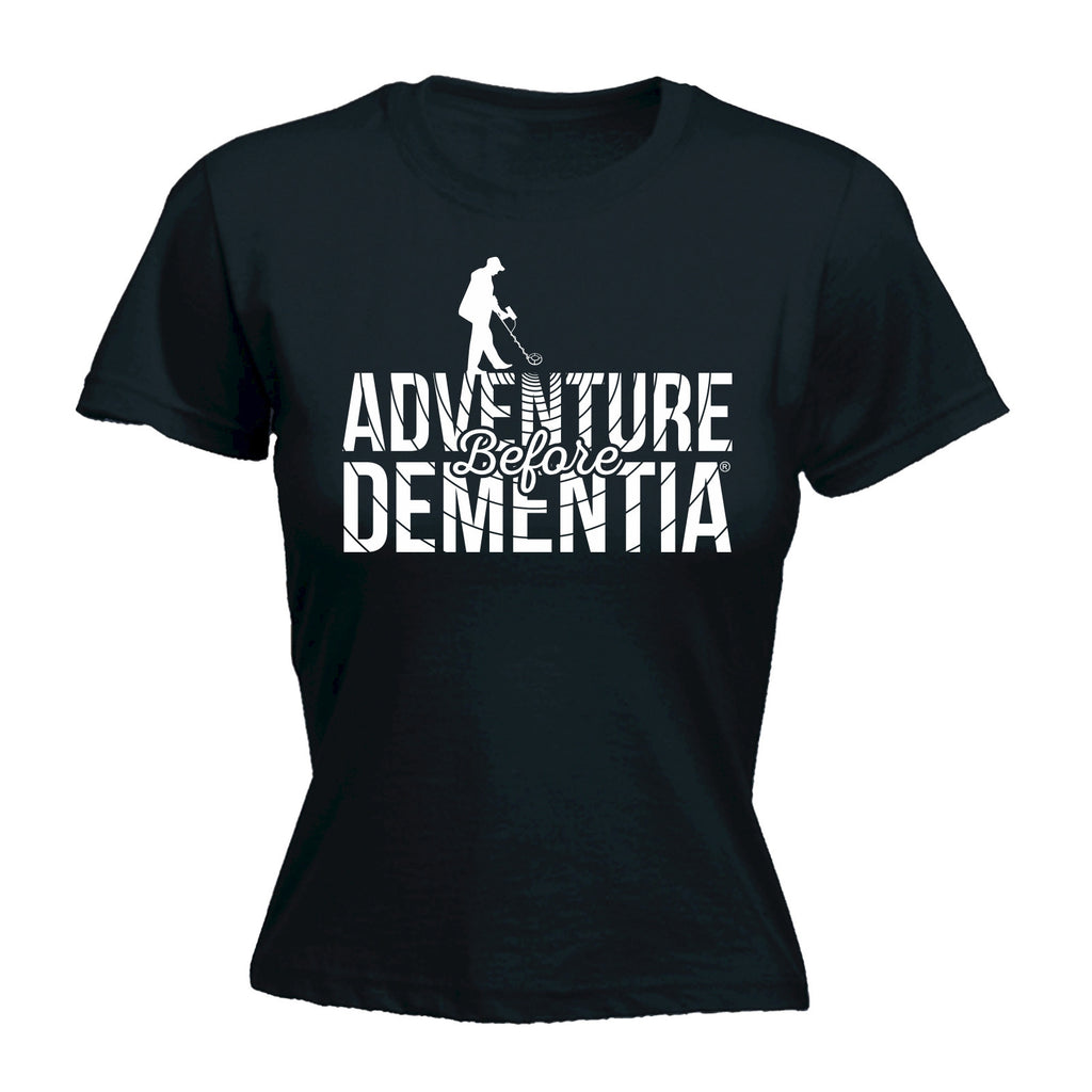 Women's Adventure Before Dementia Metal Detector - FITTED T-SHIRT