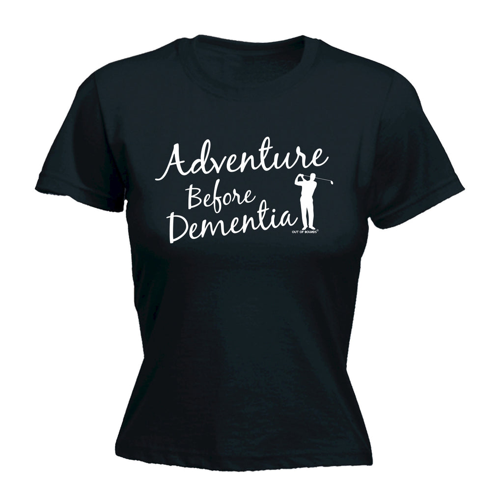 OOB Women's Adventure Before Dementia Golf - FITTED T-SHIRT