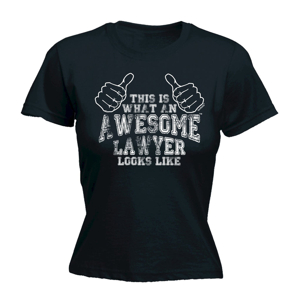 Women's THIS IS WHAT AN AWESOME LAWYER LOOKS LIKE  - FITTED T-SHIRT