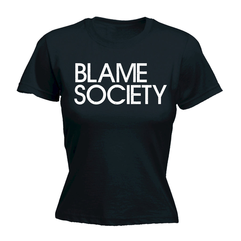 Women's Blame Society - FITTED T-SHIRT