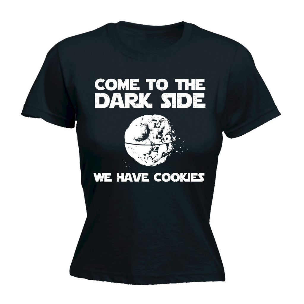 Come To The Darkside We Have Cookies - Women's Fitted T Shirt