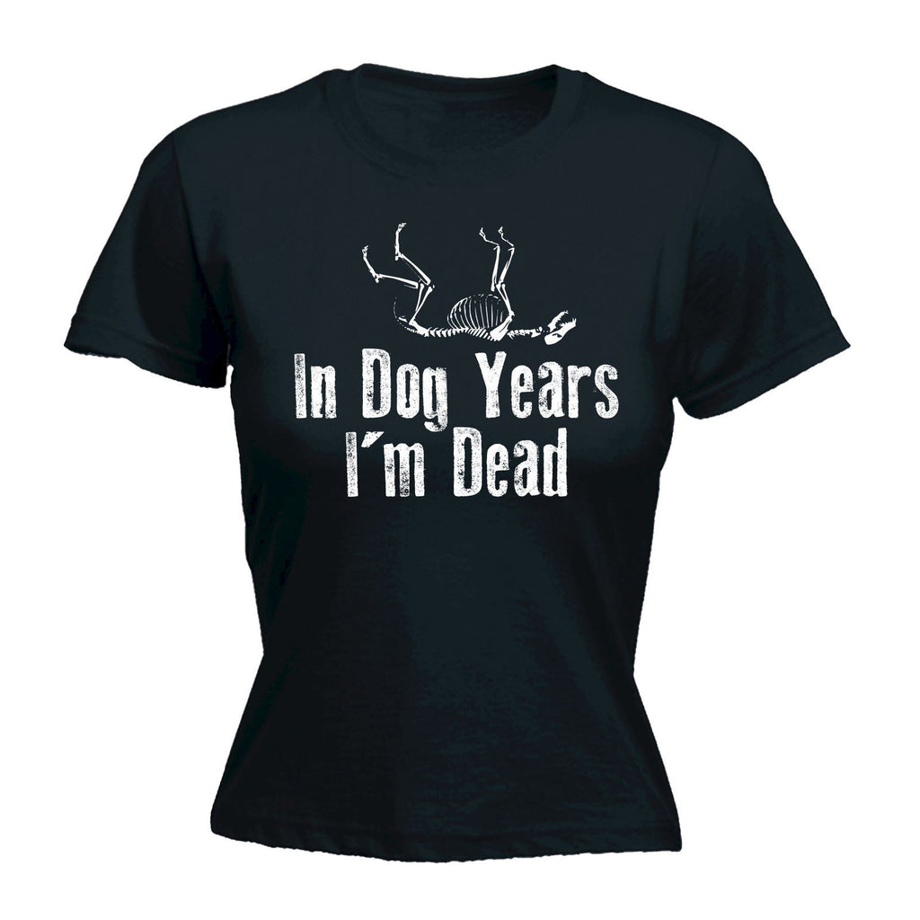 In Dog Years I'm Dead - Women's Fitted T Shirt