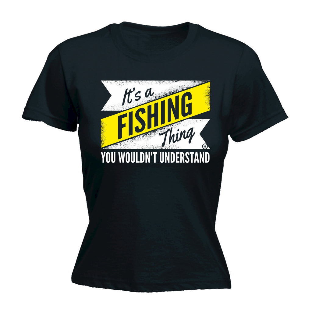 It's A Fishing ... Understand - FITTED T-SHIRT