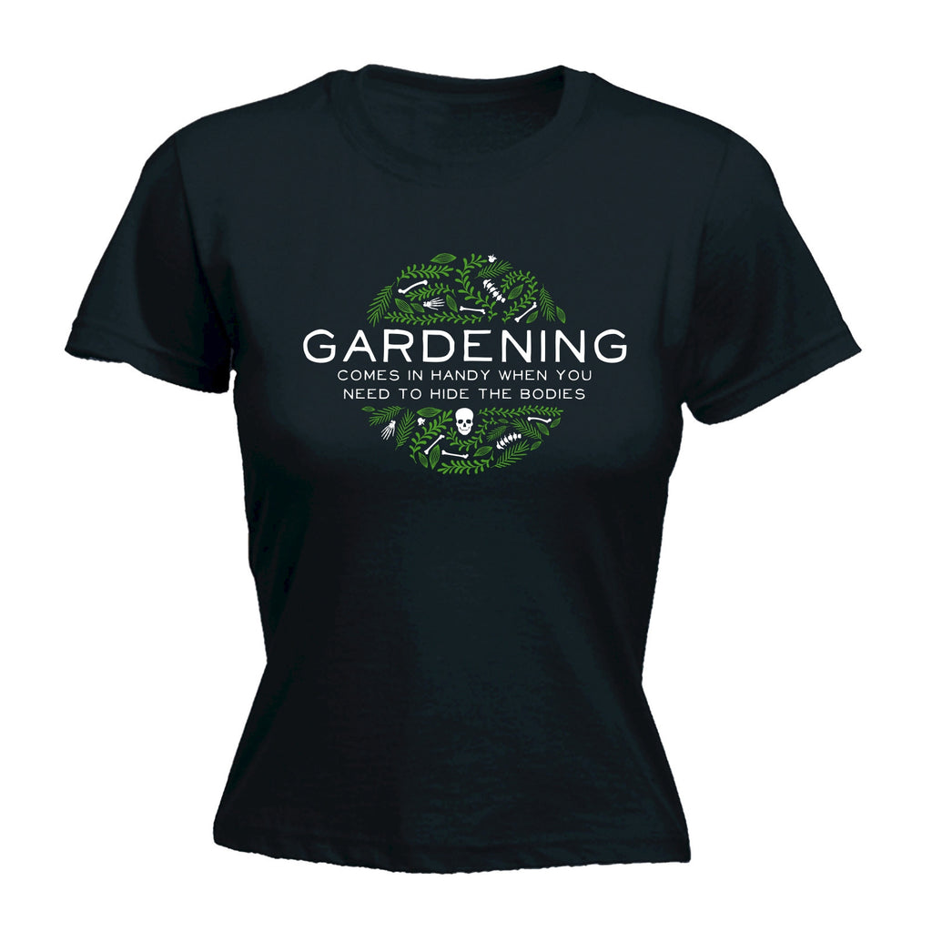 Gardening ... Hide The Bodies - FITTED T-SHIRT
