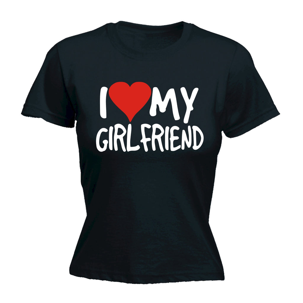 I Love My Girlfriend ... Heart - FITTED T-SHIRT