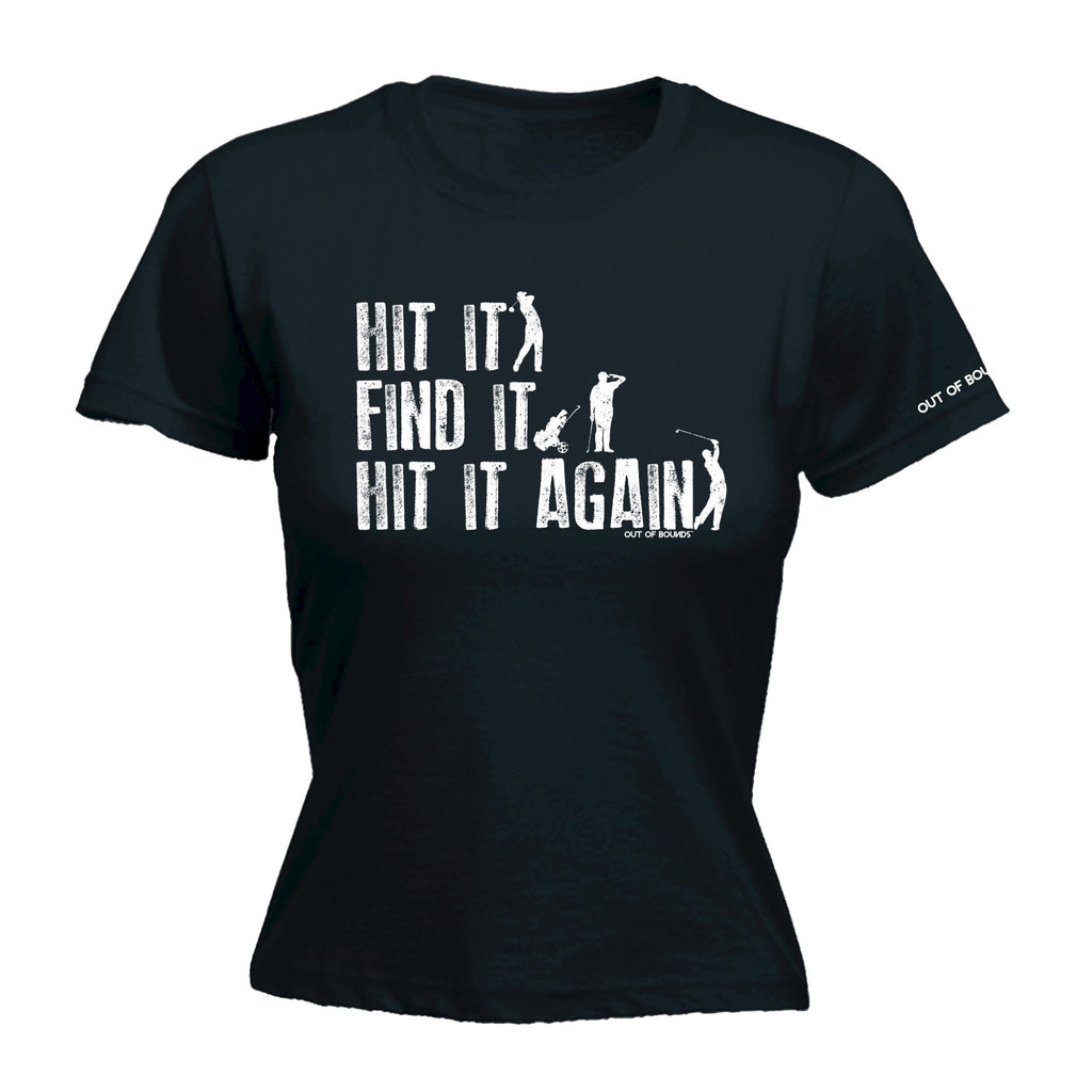 LADIES OUT OF BOUNDS - HIT IT FIND IT HIT IT AGAIN - NEW PREMIUM FITTED T-SHIRT (VARIOUS COLOURS) - S M L XL 2XL - by fonfella