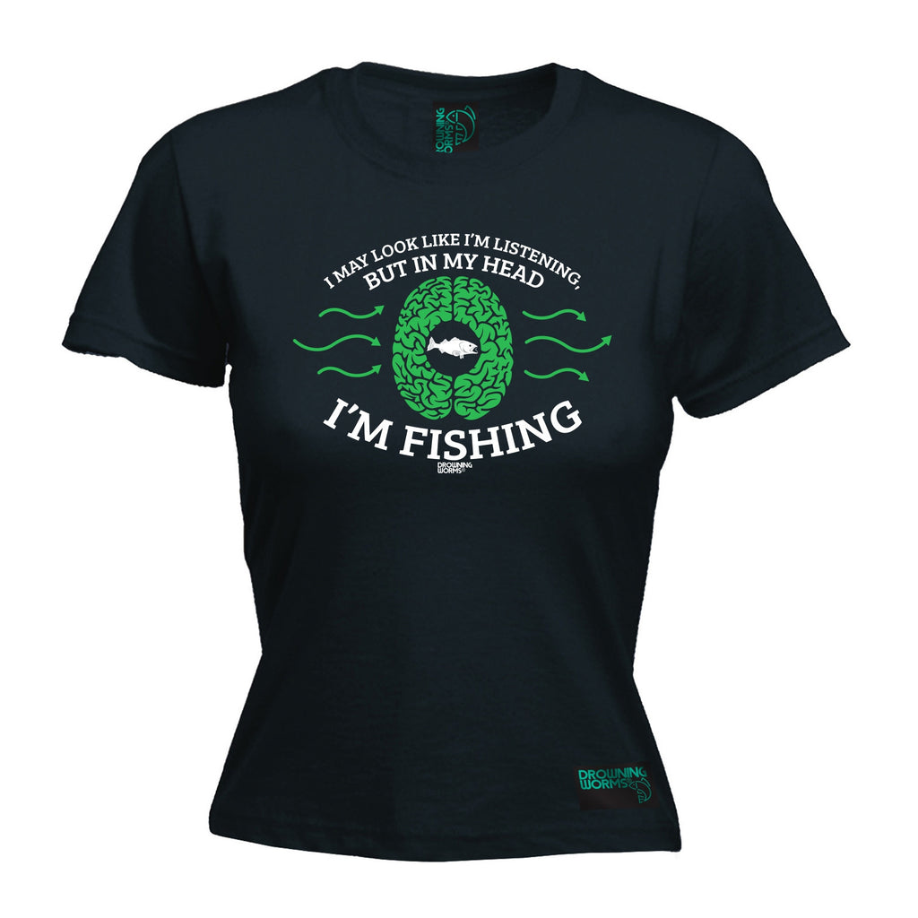 DW Premium -  Women's I May ... Head ... I'm Fishing - FITTED T-SHIRT