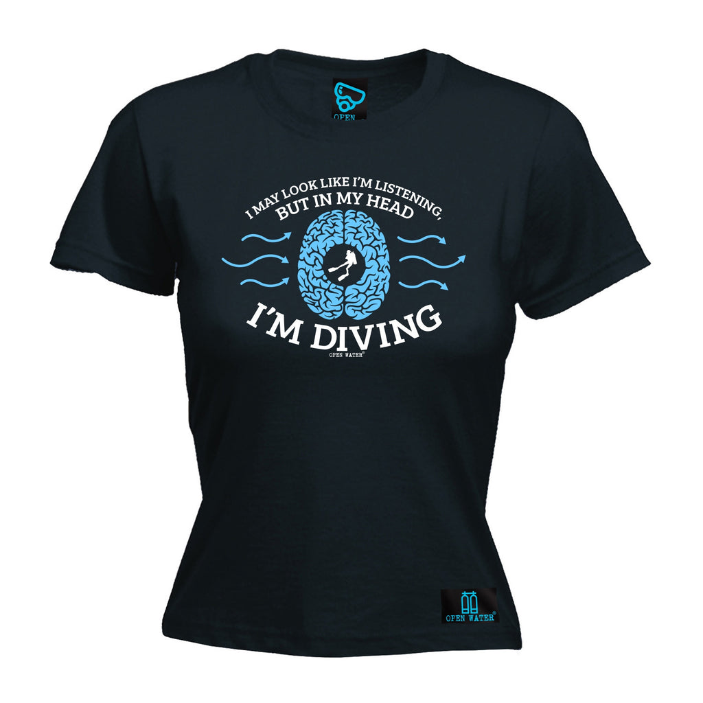 Open Water Premium -  Women's I May ... Head ... I'm Diving - FITTED T-SHIRT