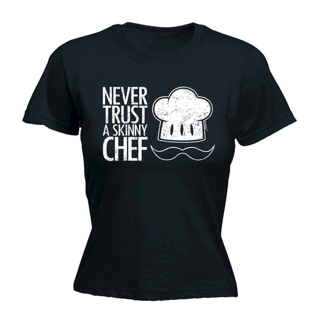 Women's NEVER TRUST A SKINNY CHEF - FITTED T-SHIRT