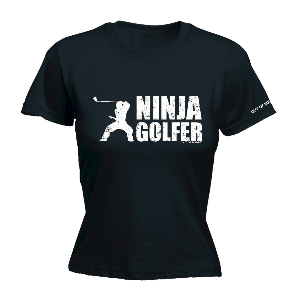 LADIES OUT OF BOUNDS - NINJA GOLFER - NEW PREMIUM FITTED T-SHIRT (VARIOUS COLOURS) - S M L XL 2XL - by fonfella
