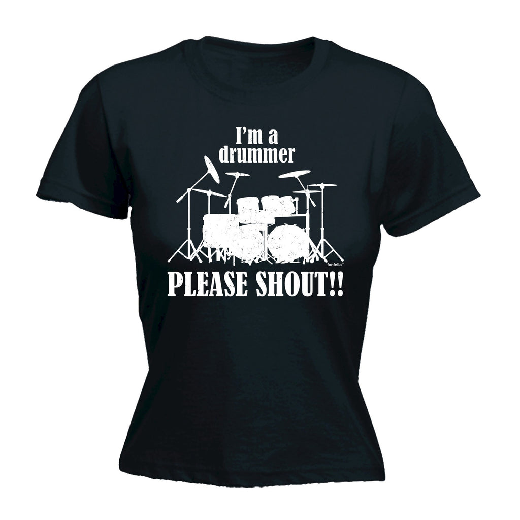 I'M A DRUMMER - PLEASE SHOUT !! Fitted T-Shirt