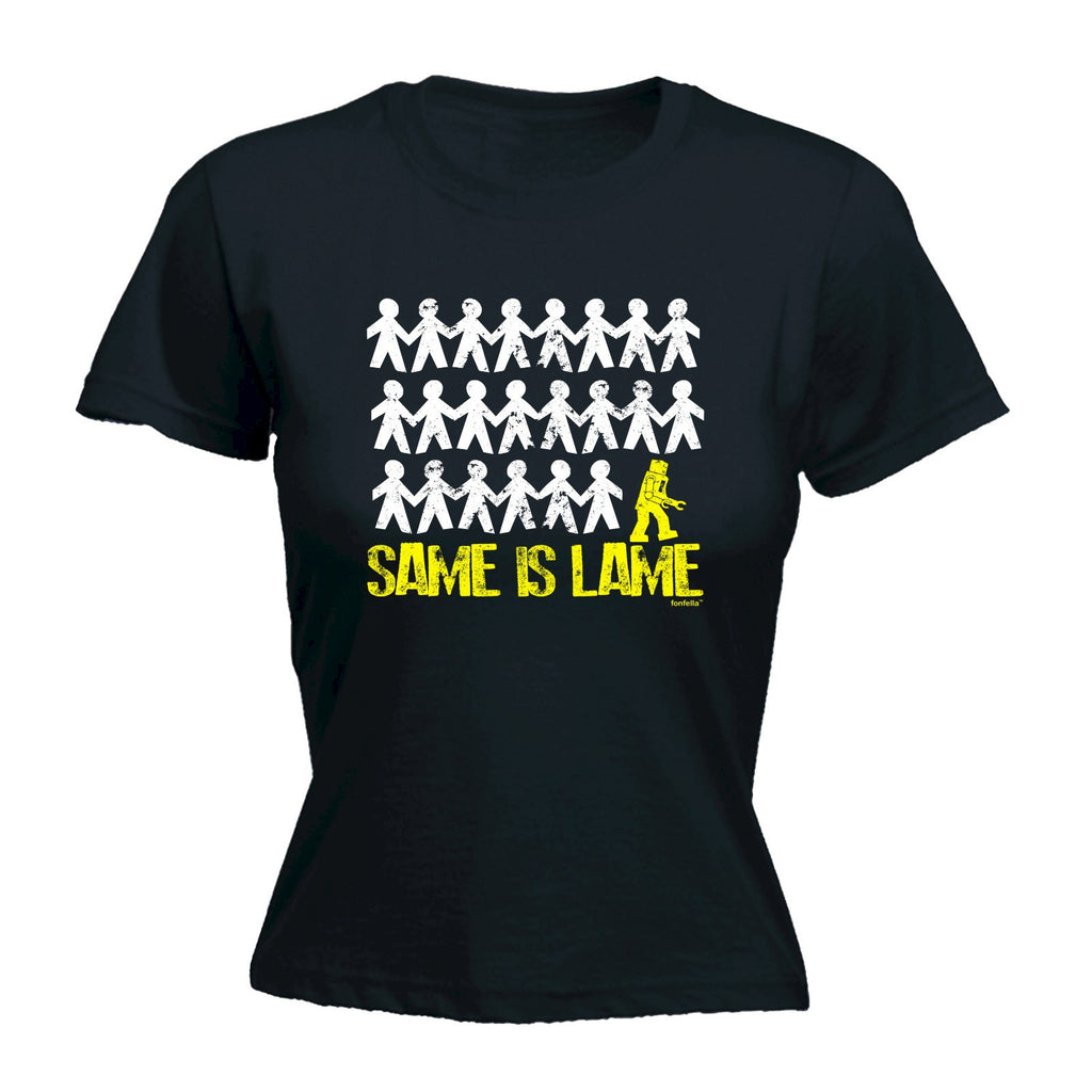 LADIES SAME IS LAME ROBOT - NEW PREMIUM FITTED T-SHIRT