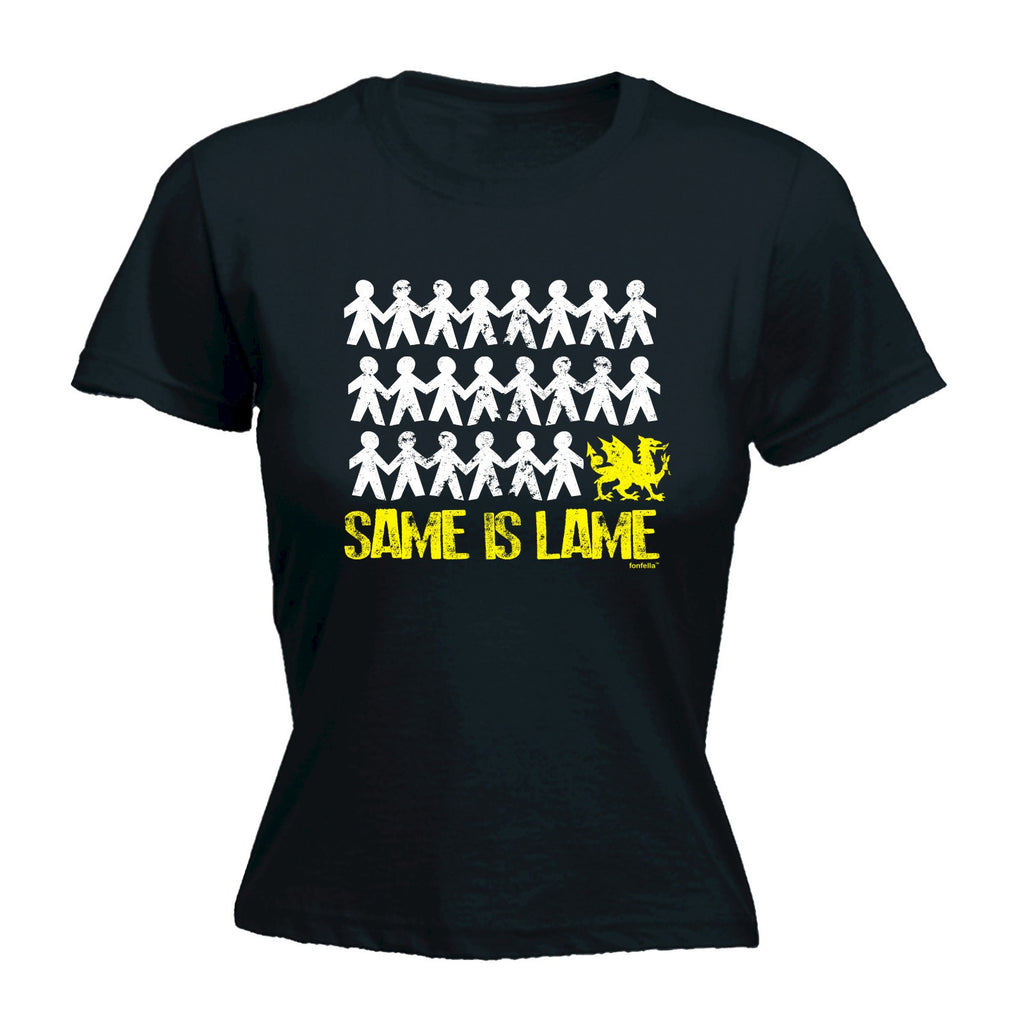 LADIES SAME IS LAME WALES - NEW PREMIUM FITTED T-SHIRT