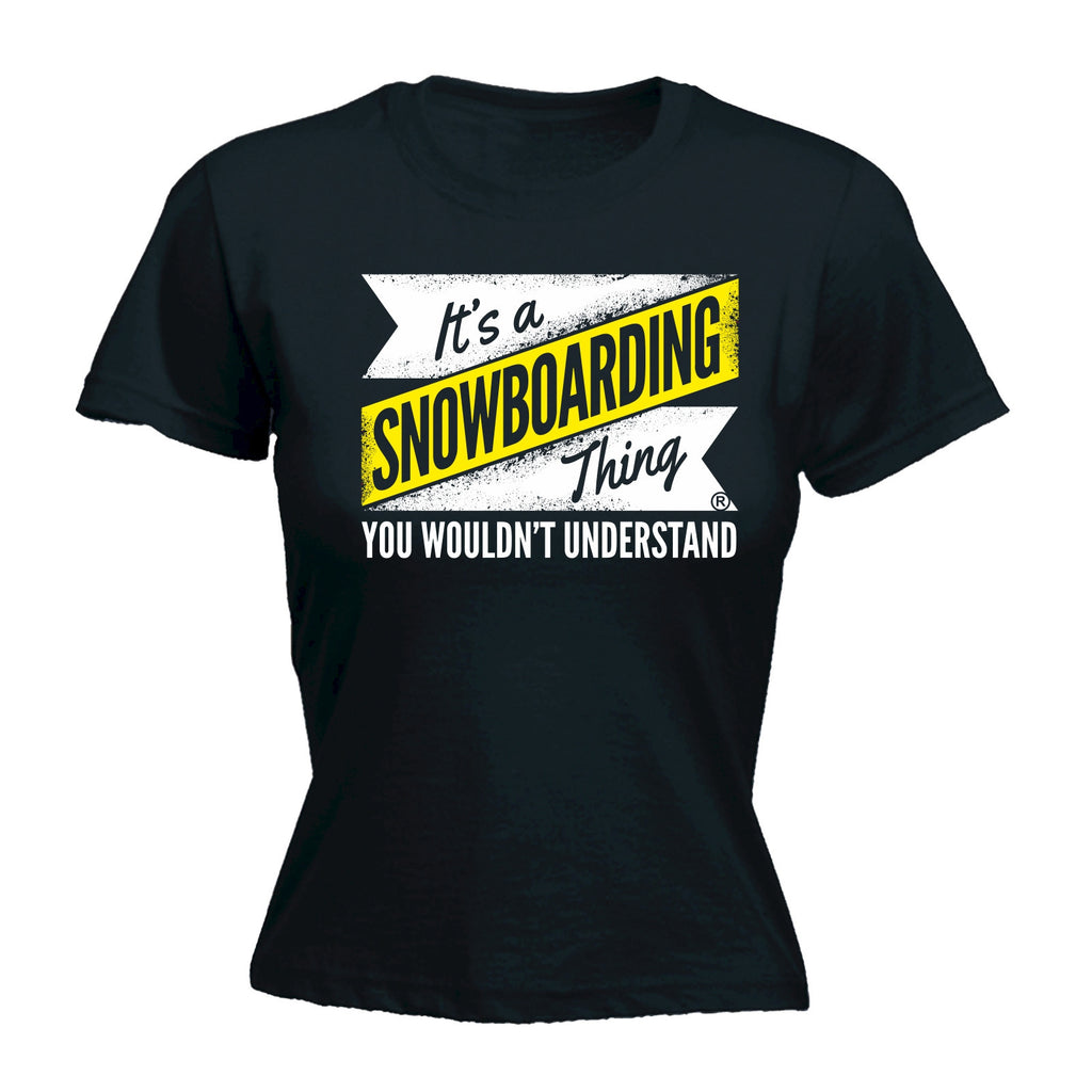 It's A Snowboarding ... Understand - FITTED T-SHIRT