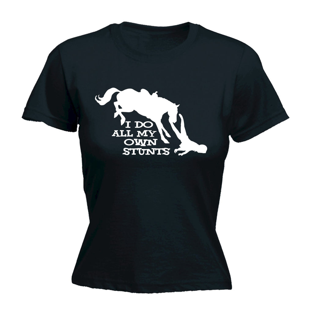 Women's I DO ALL MY OWN STUNTS HORSE - FITTED T-SHIRT