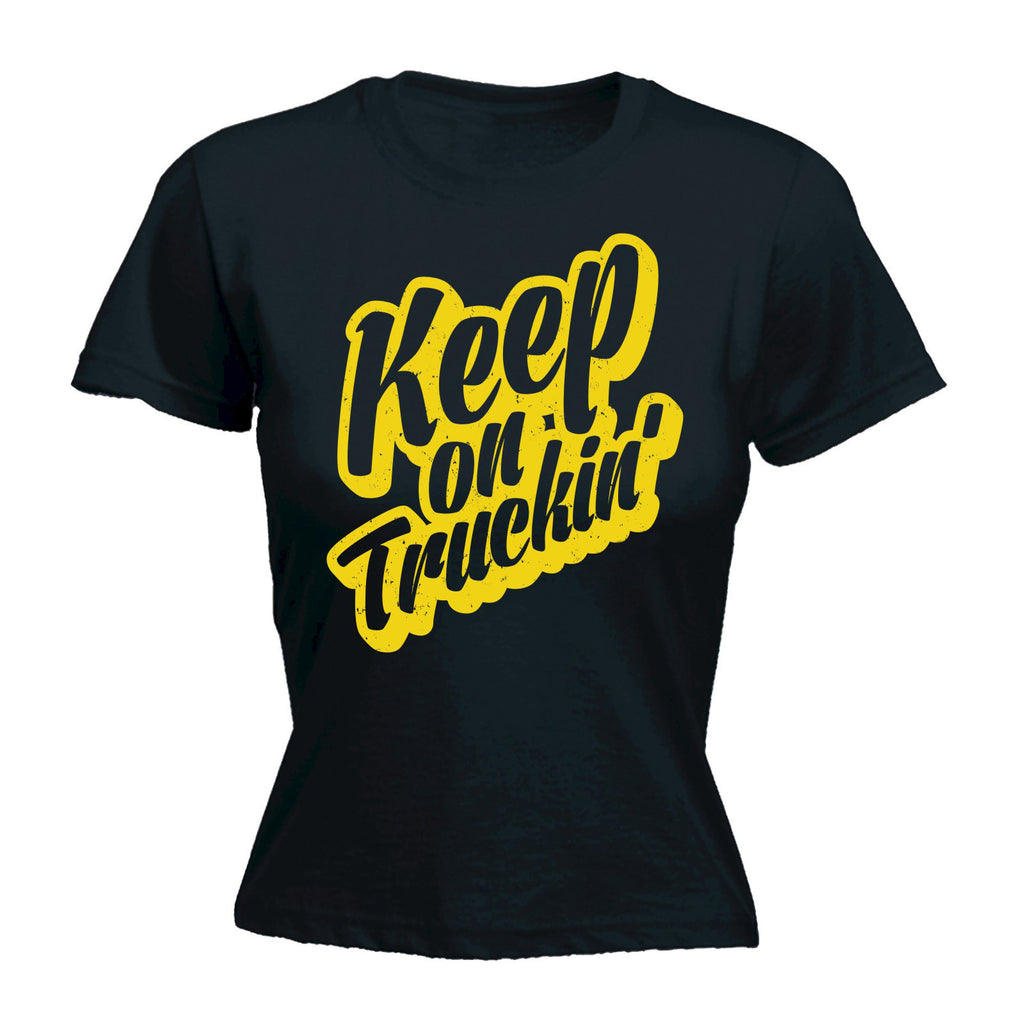 Keep On Truckin' - Women's Fitted T Shirt