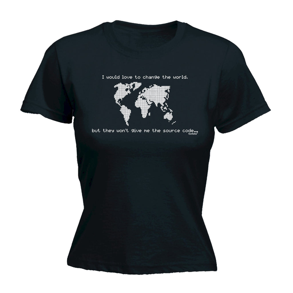 Women's I WOULD LOVE ... WONT GIVE ME THE SOURCE CODE - FITTED T-SHIRT