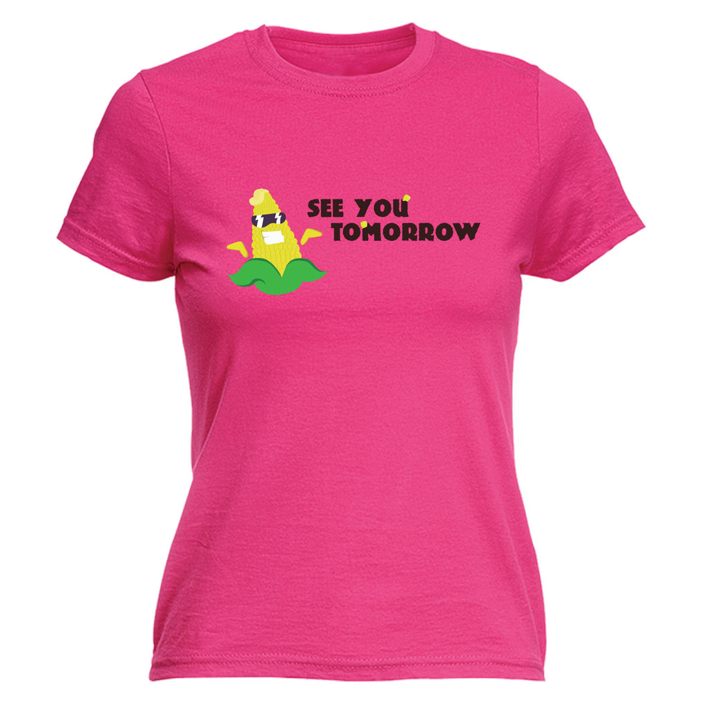 See You Tomorrow ... Sweetcorn Design - FITTED T-SHIRT