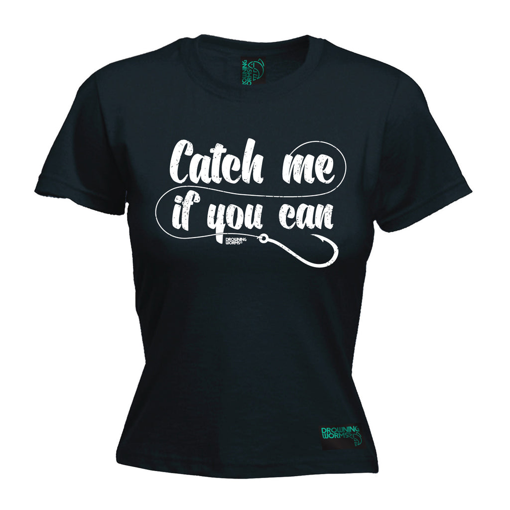 Drowning Worms Women's Catch Me If You Can - FITTED T-SHIRT