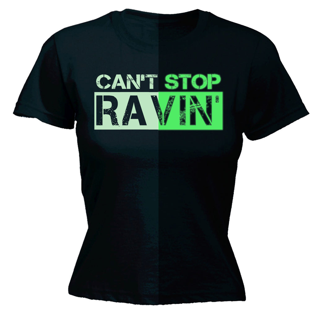 Women's Can't Stop Ravin ... Glow In The Dark Design - FITTED T-SHIRT