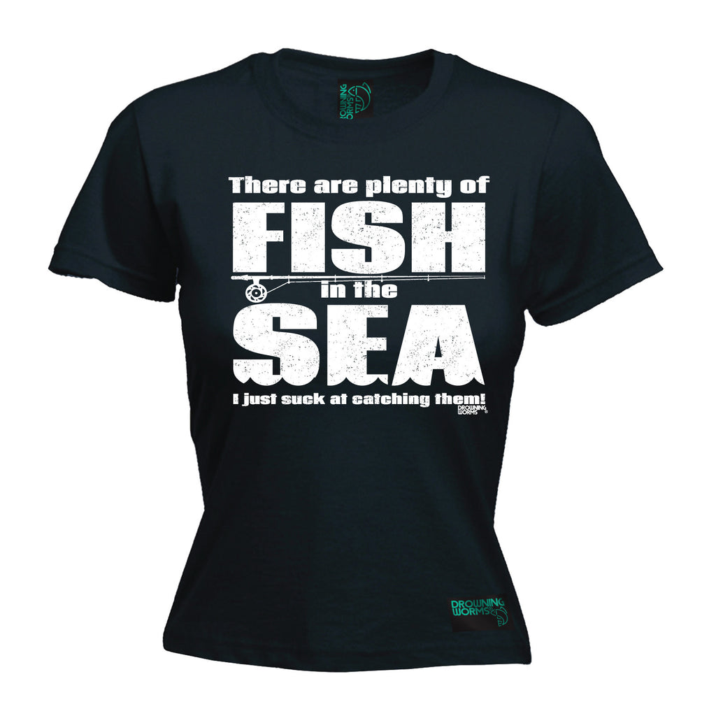 Drowning Worms Women's There Are Plenty Of Fish ... Suck At Catching Them - FITTED T-SHIRT