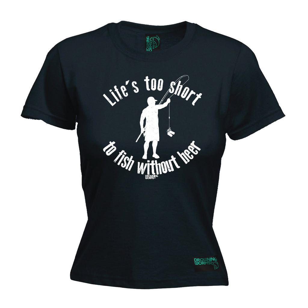 Drowning Worms Women's Life's Too Short To Fish Without Beer - FITTED T-SHIRT