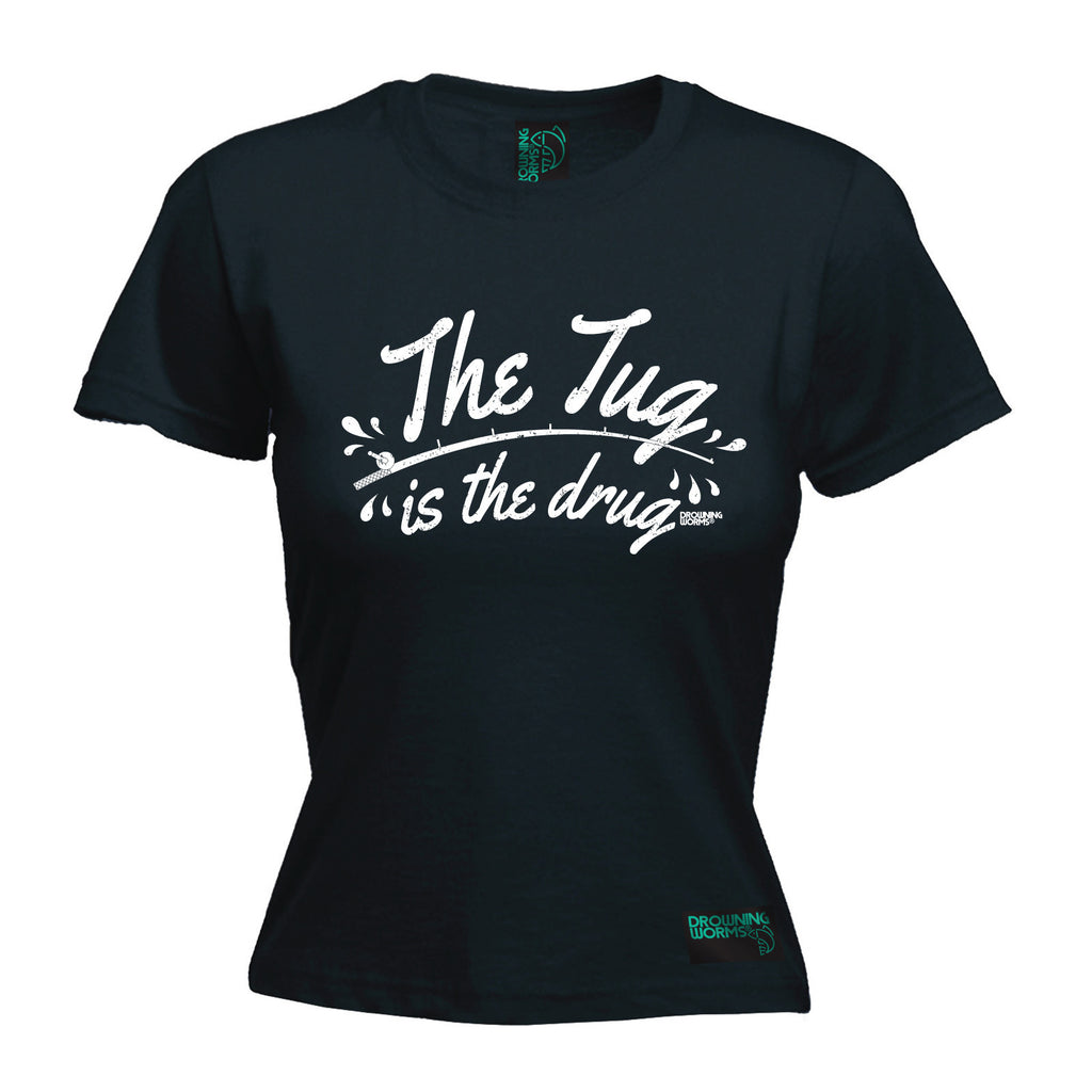 Drowning Worms Women's The Tug Is The Drug - FITTED T-SHIRT
