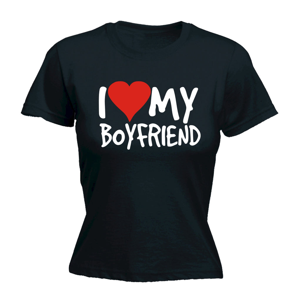 I Love My Boyfriend ... Heart - FITTED T-SHIRT