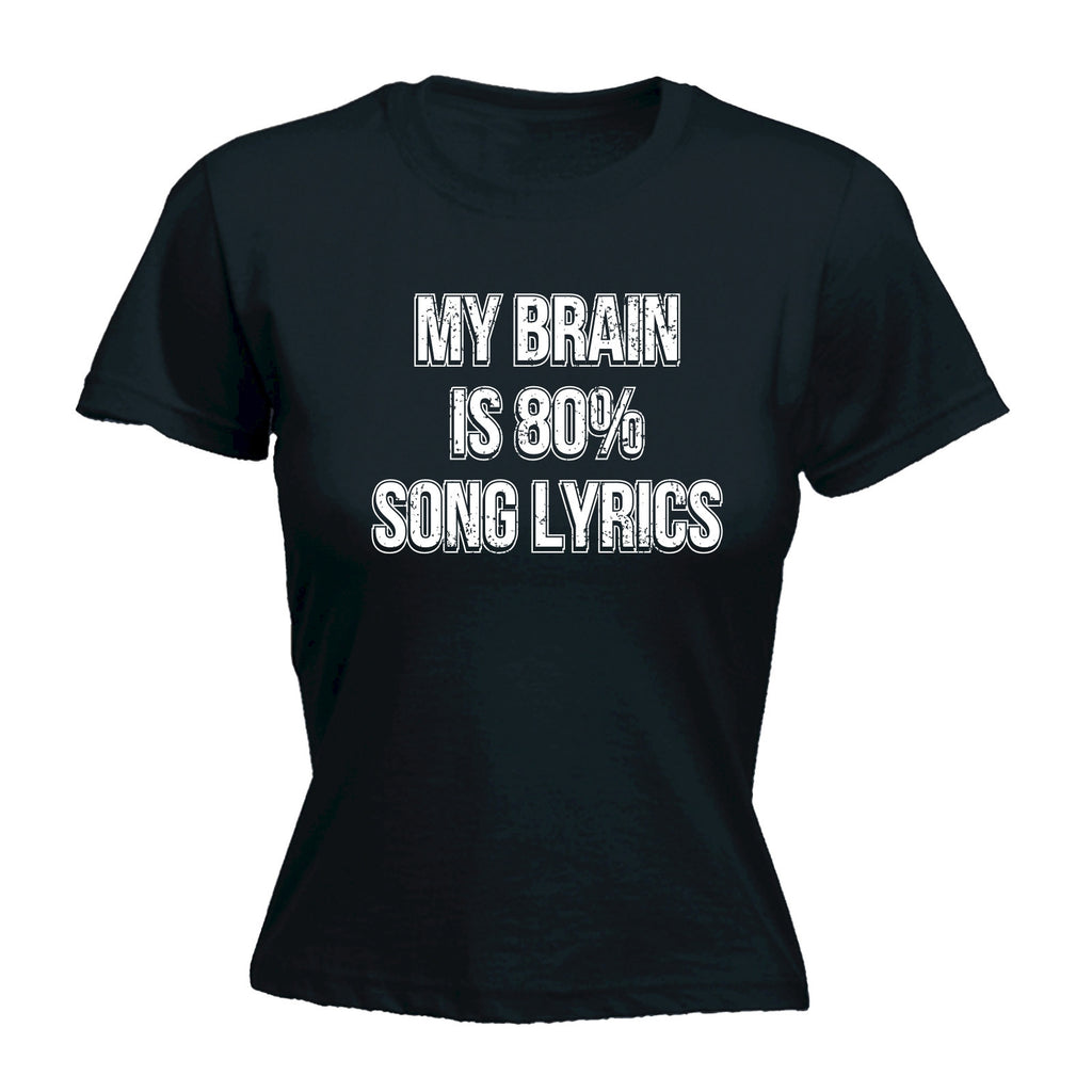 Women's MY BRAIN IS 80% SONG LYRICS - FITTED T-SHIRT