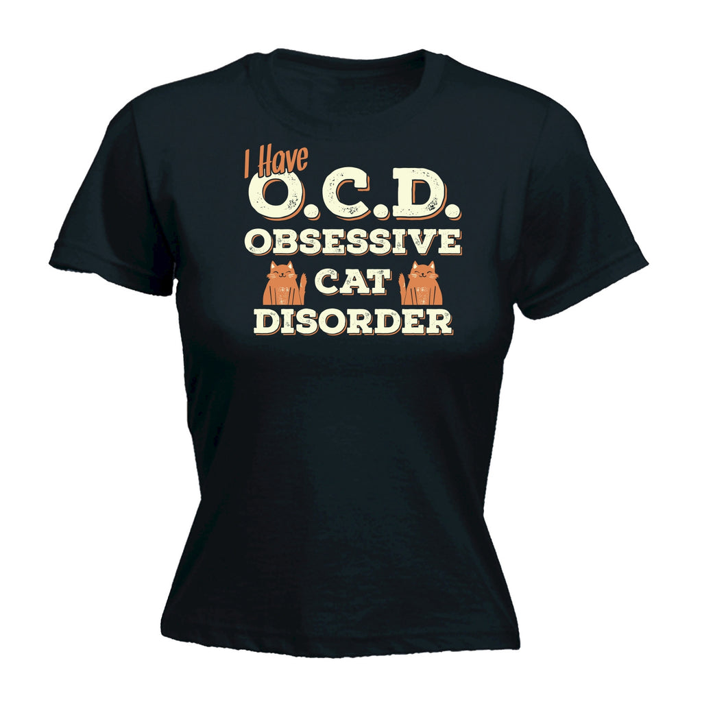 Women's I Have O.C.D Obsessive Cat Disorder - FITTED T-SHIRT
