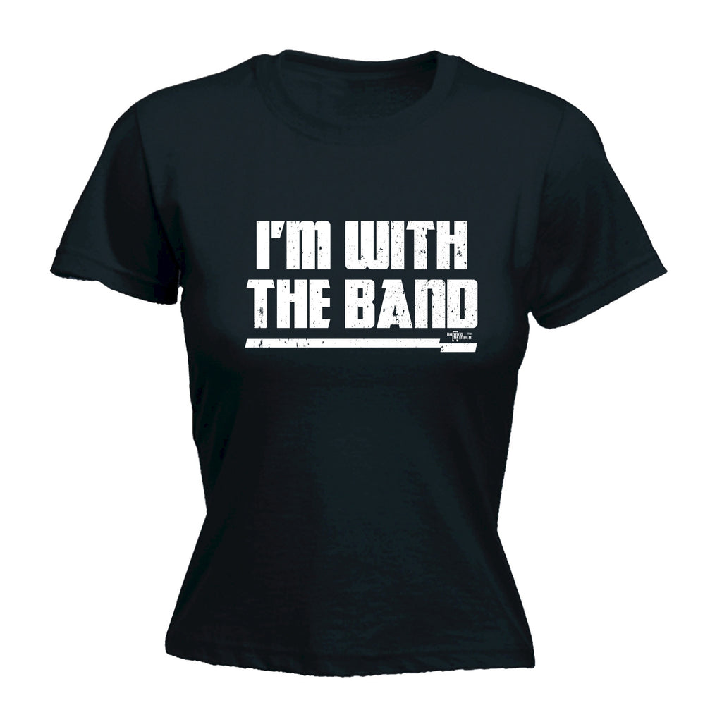 Banned Member Women's I'M WITH THE BAND - FITTED T-SHIRT