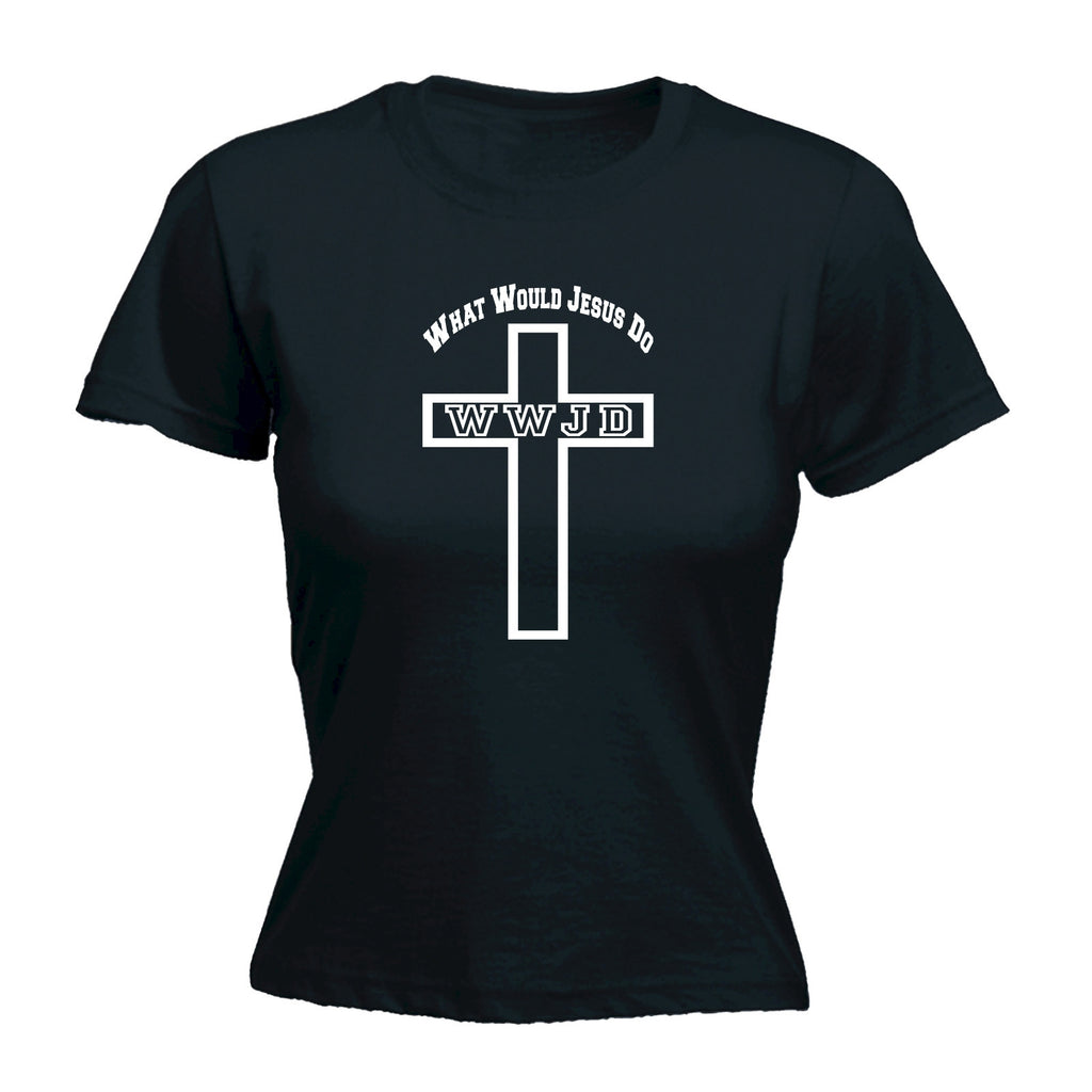 What Would Jesus Do ... W . W . J . D - FITTED T-SHIRT