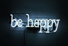 Be Happy Neon Sign - Noble Gas Industries