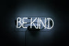 Be Kind Neon Sign - Noble Gas Industries